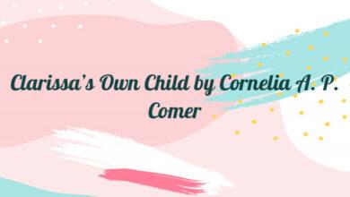 Clarissa's Own Child by Cornelia A. P. Comer