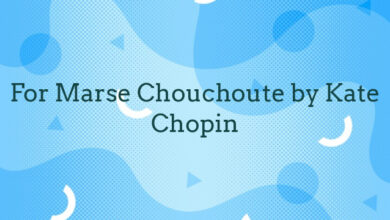 For Marse Chouchoute by Kate Chopin
