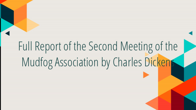 Full Report of the Second Meeting of the Mudfog Association by Charles Dickens