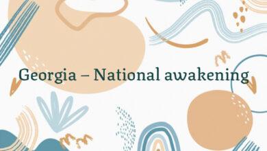 Georgia – National awakening