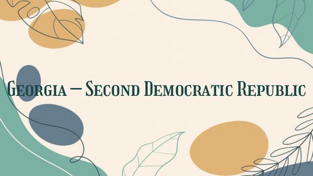 Georgia – Second Democratic Republic