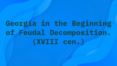 Georgia in the Beginning of Feudal Decomposition. (XVIII cen.)