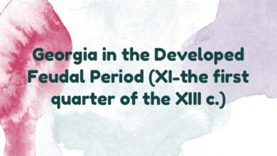 Georgia in the Developed Feudal Period (XI-the first quarter of the XIII c.)