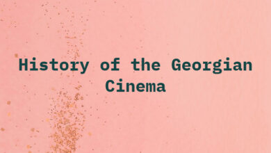 History of the Georgian Cinema