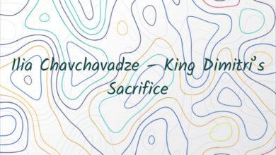 Ilia Chavchavadze – King Dimitri's Sacrifice