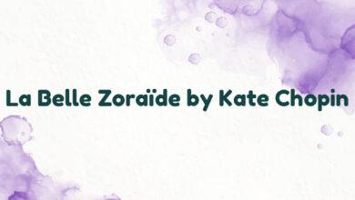 La Belle Zoraïde by Kate Chopin