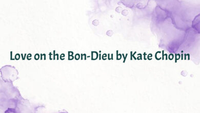 Love on the Bon-Dieu by Kate Chopin