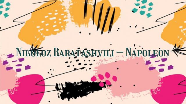 Nikoloz Baratashvili – Napoleon