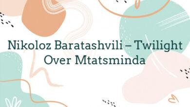 Nikoloz Baratashvili – Twilight Over Mtatsminda