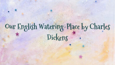 Our English Watering-Place by Charles Dickens
