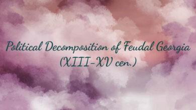 Political Decomposition of Feudal Georgia (XIII-XV cen.)