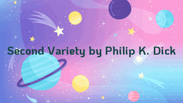 Second Variety by Philip K. Dick