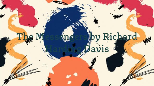 The Messengers by Richard Harding Davis
