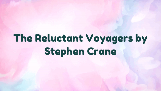 The Reluctant Voyagers by Stephen Crane