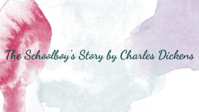 The Schoolboy's Story by Charles Dickens