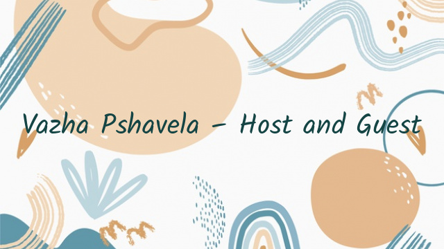 Vazha Pshavela – Host and Guest