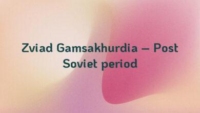 Zviad Gamsakhurdia – Post Soviet period