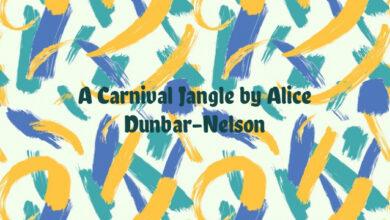 A Carnival Jangle by Alice Dunbar-Nelson