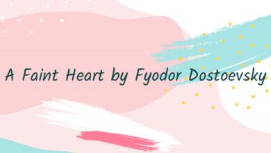 A Faint Heart by Fyodor Dostoevsky