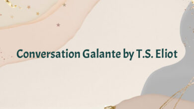 Conversation Galante by T.S. Eliot