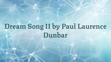 Dream Song II by Paul Laurence Dunbar