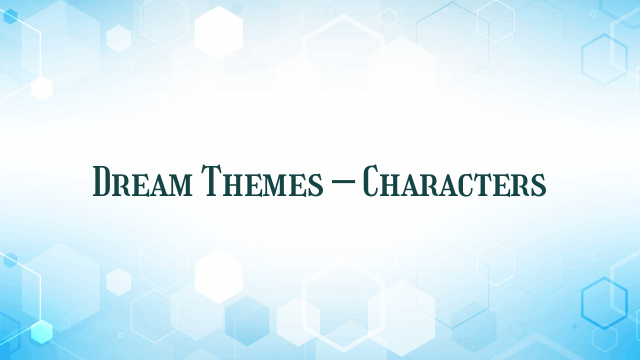 Dream Themes – Characters