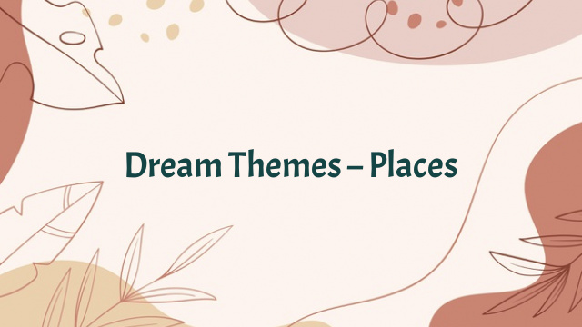 Dream Themes – Places