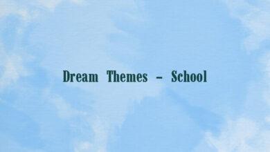 Dream Themes – School
