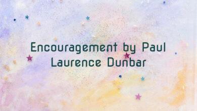 Encouragement by Paul Laurence Dunbar