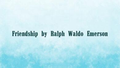 Friendship by Ralph Waldo Emerson
