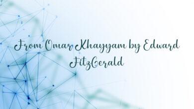 From Omar Khayyam by Edward FitzGerald