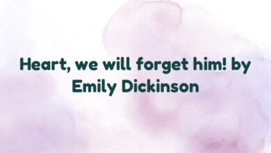 Heart, we will forget him! by Emily Dickinson