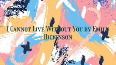 I Cannot Live Without You by Emily Dickinson