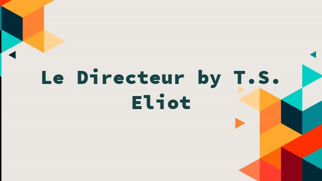Le Directeur by T.S. Eliot