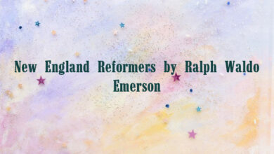 New England Reformers by Ralph Waldo Emerson
