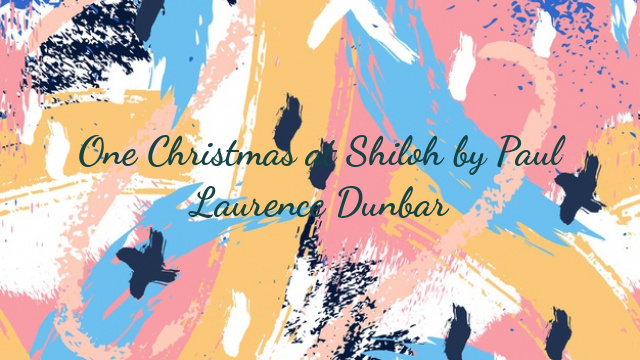 One Christmas at Shiloh by Paul Laurence Dunbar