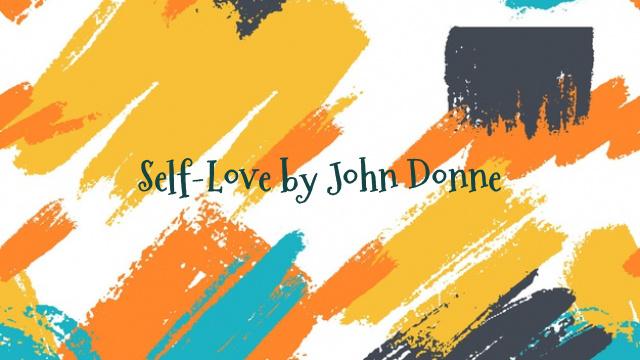 Self-Love by John Donne