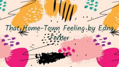 That Home-Town Feeling by Edna Ferber