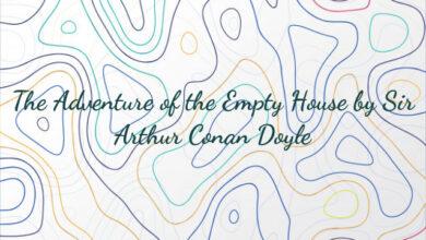 The Adventure of the Empty House by Sir Arthur Conan Doyle