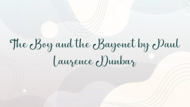 The Boy and the Bayonet by Paul Laurence Dunbar