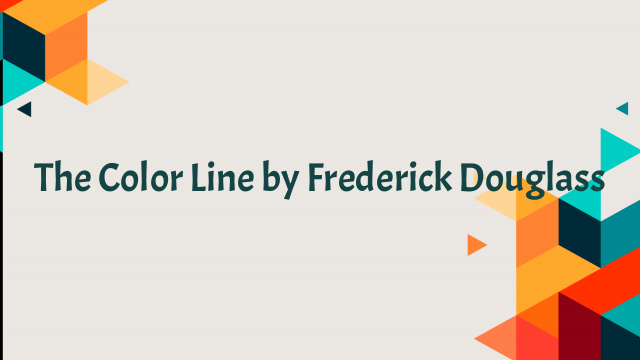 The Color Line by Frederick Douglass