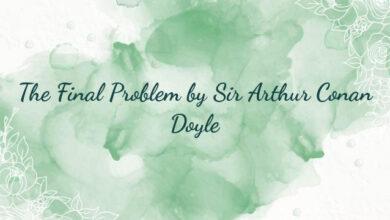 The Final Problem by Sir Arthur Conan Doyle