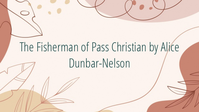 The Fisherman of Pass Christian by Alice Dunbar-Nelson