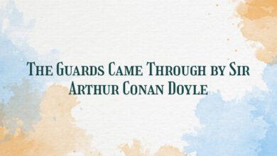 The Guards Came Through by Sir Arthur Conan Doyle