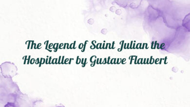 The Legend of Saint Julian the Hospitaller by Gustave Flaubert