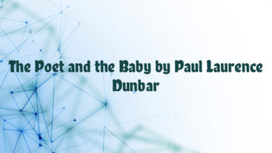 The Poet and the Baby by Paul Laurence Dunbar