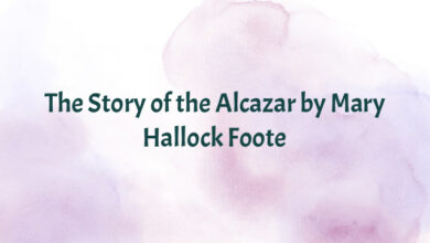 The Story of the Alcazar by Mary Hallock Foote