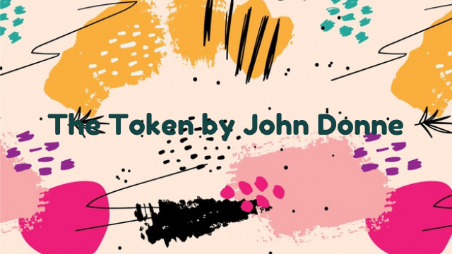 The Token by John Donne