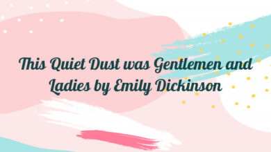 This Quiet Dust was Gentlemen and Ladies by Emily Dickinson