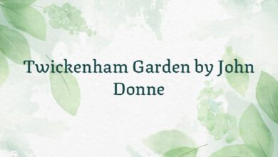 Twickenham Garden by John Donne